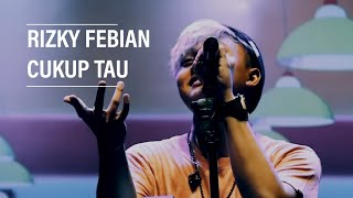Rizky Febian - Cukup Tau Live at OASIS 11 MP3