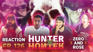 HunterxHunter - Episode 126 Zero x And x Rose - Group Reaction