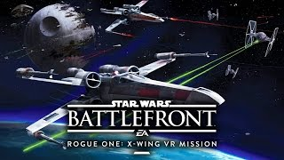 Star Wars VR Gameplay - Rogue One VR X-WING Mission Gameplay Walkthrough - PS VR