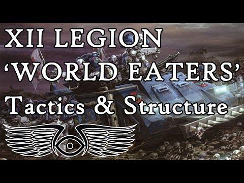 XII Legion 'World Eaters' - Tactics & Structure (Warhammer & Horus Heresy Lore)