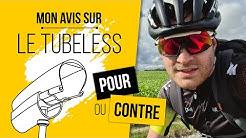 MON AVIS SUR LE TUBELESS - POUR OU CONTRE ?!