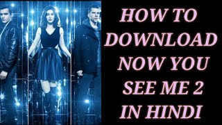 How to download now you see me 2 movie  in hindi by golden times