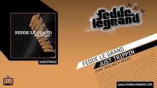 Fedde Le Grand - Just Trippin (John Dahlback Remix)