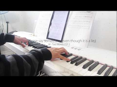 W - Two Worlds 더블유 OST 2 - Please Say Something, Even Though It Is A Lie - Piano Cover 피아노