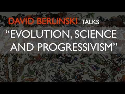 David Berlinski on the link between Evolution, Science, and Progressivism