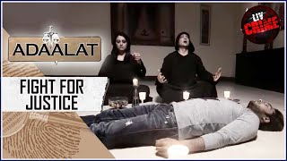 Rituals Of The Dąrk Magic - Part 2   Adaalat   अदालत   Fight For Justice