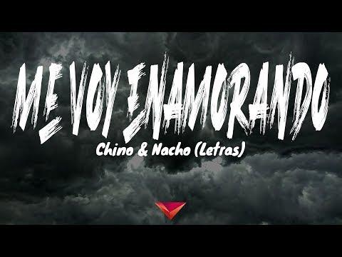 chino-&-nacho---me-voy-enamorando-(letras)