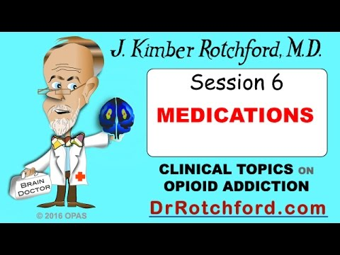 Session 6 Medications for Opioid Addiction - Methadone and Buprenorphine