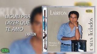Baixar Lairton Vol.1 - Liguei pra dizer que te amo