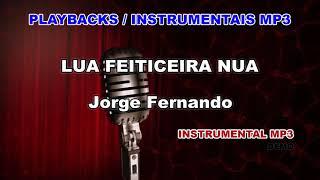 ♬ Playback / Instrumental Mp3 - LUA FEITICEIRA NUA - Jorge Fernando