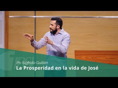 """""""La prosperidad en la vida de José"""" Ps. Sigfrido Guillen"""