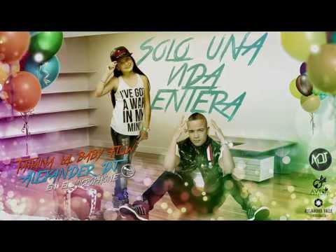 Alexander Dj ft Tatiana La Baby Flow - Solo Una Vida Entera (VIDEO LYRICS)