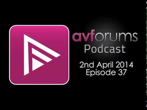AVForums Podcast: 2nd April 2014 Episode 37