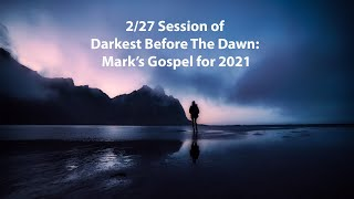 2 27 Darkest Before The Dawn Mark 2021 Session 1