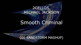 2CELLOS Vs Michael Jackson Smooth Criminal DJ Sandstorm Mashup