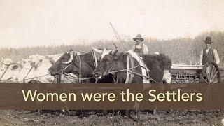 Women were the Settlers