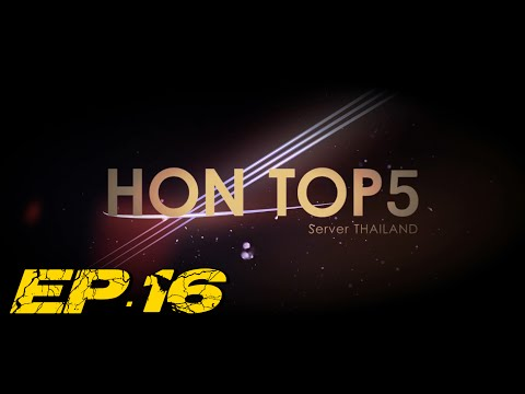HON Top5 Thailand Plays of the week - EP.16