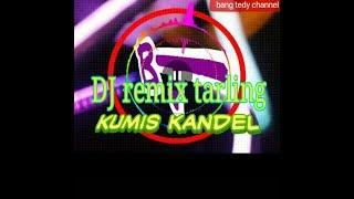 DJ remix tarling KUMIS KANDEL