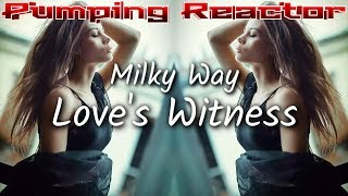 Milky Way - Love's Witness (4fun edit)