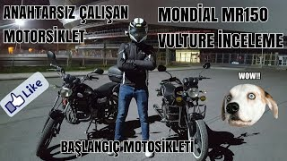 Anahtarsız Çalışan Motosiklet   Mondial MR150 Vulture İncelemesi   Başlangıç Motosikleti  Mr. Eker