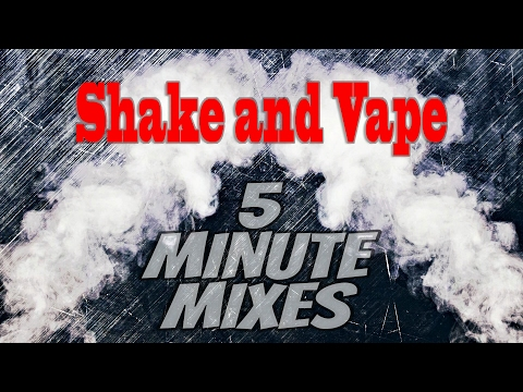 5 minute mixes - Shake and Vape | Simple DIY shake and vape ejuice recipe