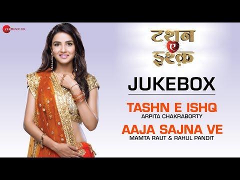 Tashn E Ishq Audio Jukebox - Arpita Chakraborty, Mamta Raut, Rahul Pandit & Altamash Faridi