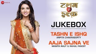 Download Tashn E Ishq Audio Jukebox - Arpita Chakraborty, Mamta Raut, Rahul Pandit & Altamash Faridi MP3 song and Music Video