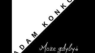 Adam Konkol feat Paulina Urtnowska - Może gdybyś