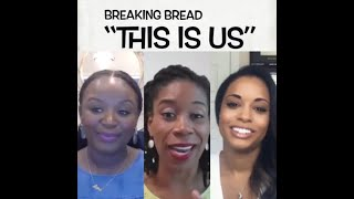 Breaking Bread: This is Us Full Episode