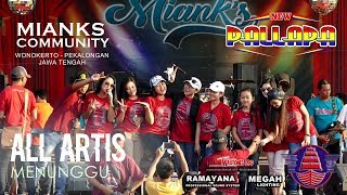 "NEW PALLAPA - MENUNGGU - OPENING 2 ALL ARTIS ""MIANKS"" 2 JULI 2017 WONOKERTO PEKALONGAN FULL HD"