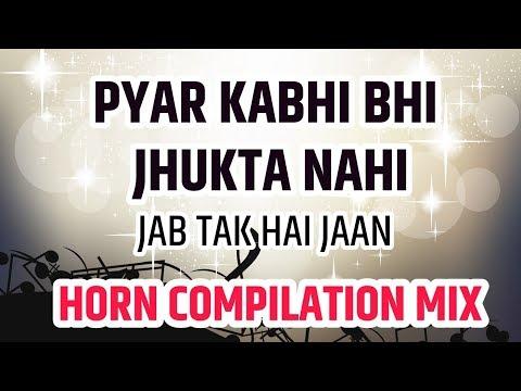 Pyar Kabhi Bhi Zukta Nahi - Horn Completion Mix   Jab Tak Hai Jaan - Remix