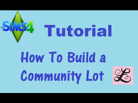 The Sims 4: Tutorial - How To Build a Community Lot