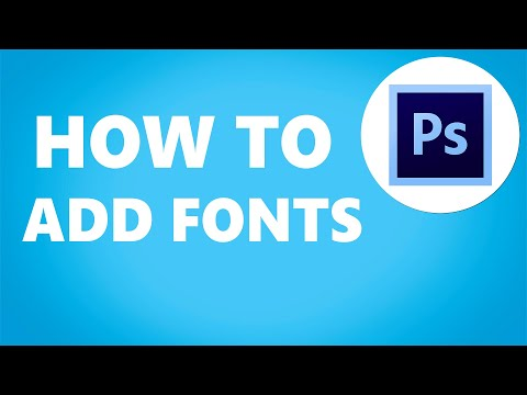 Photoshop: How To Add New Fonts (2020)
