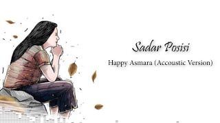Gambar cover Happy Asmara - Sadar Posisi (Accoustic Version) (Unofficial Video Lyrics)