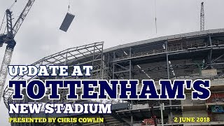 UPDATE AT TOTTENHAM'S NEW STADIUM: Roof Cassettes by the Dozen! Building Work Continues: 2 June 2018