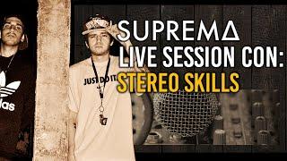 Suprema Live Session #1 con Stereo Skills