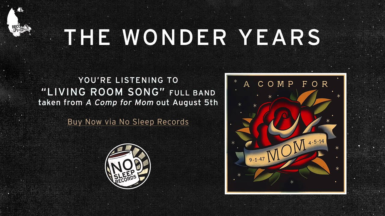 The Wonder Years Living Room Song Full Band Version A Comp For Mom Out August 5th Youtube