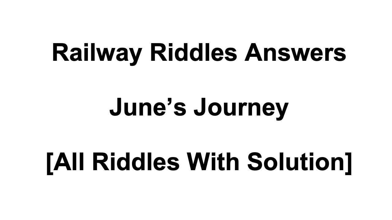 Railway Riddles Answers All Riddles With Solution