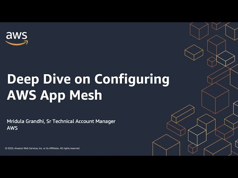 AWS Cloud Containers Conference - Deep Dive on Configuring AWS App Mesh