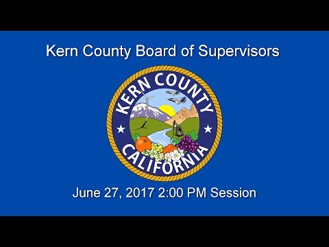 Kern County Board of Supervisors 2 p.m. meeting for June 27, 2017