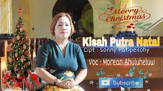 Lagu Natal Terbaru - Kisah Putra Natal - Morean Ahuluheluw