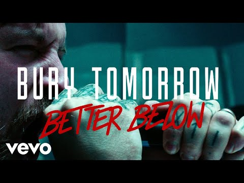 Bury Tomorrow - Better Below (Official Video)