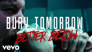Bury Tomorrow - Better Below (Official Video)