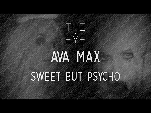 Ava Max - Sweet But Psycho  THE EYE