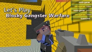 Let's Play: Blocky Gangster Warfare