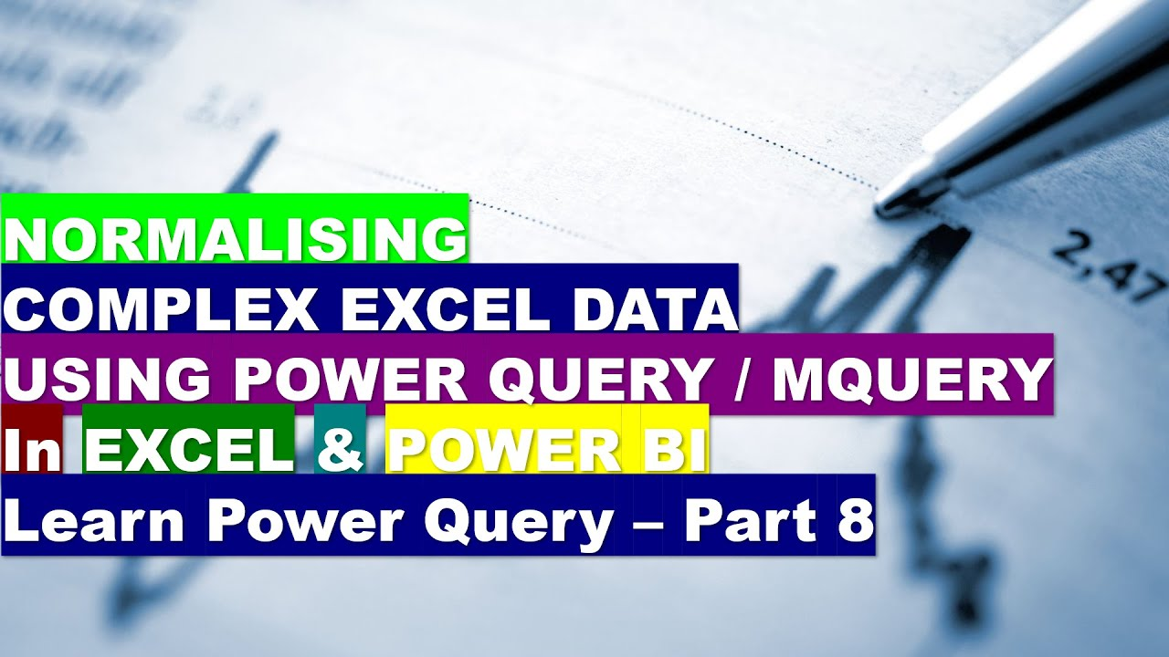 Normalizing Complex Excel Data using Power Query M Language - Learn Power Query - Part 8