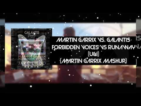 Martin Garrix Vs. Galantis - Forbidden Voices Vs. Runaway (Martin Garrix Mashup) [FREE DOWNLOAD]