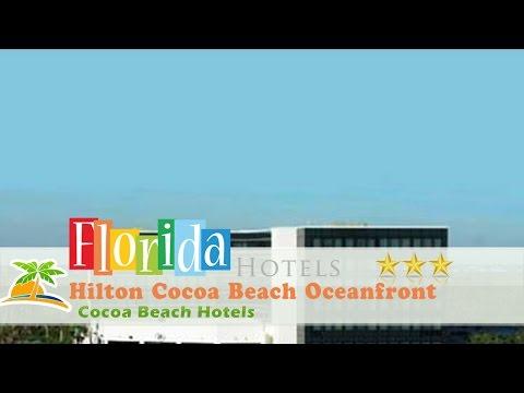 Hilton Cocoa Beach Oceanfront - Cocoa Beach Hotels, Florida