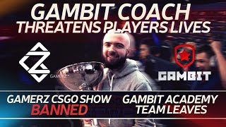 Gambit Coach Abuses Players, Academy Leaves, Gamerz CS Show Banned, Zeus PRO100 Org & Singularity