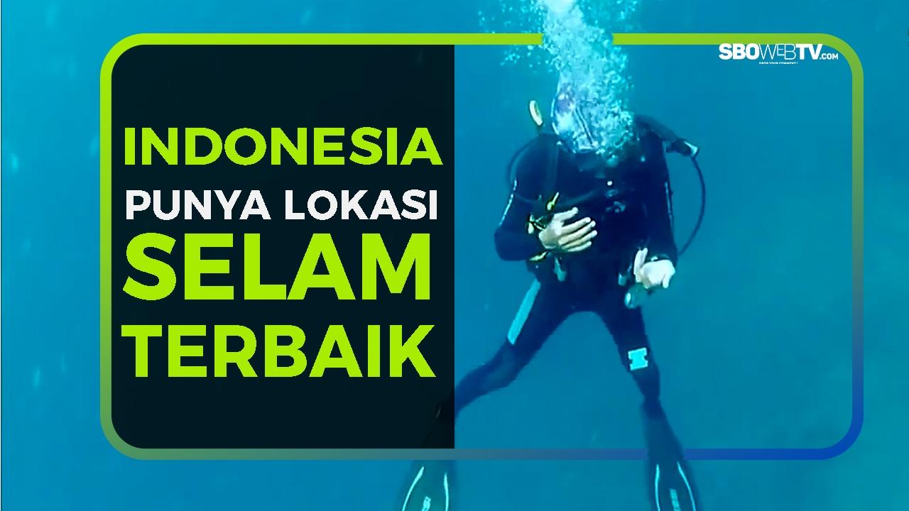 INDONESIA PUNYA LOKASI SELAM TERBAIK
